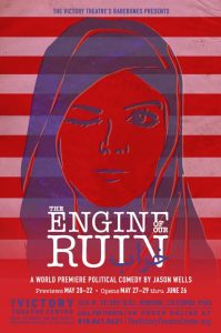 Poster for the play The Engine of Our Ruin